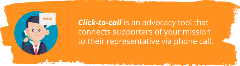 Click-to-call advocacy, a key part of successful nonprofit advocacy examples, is a tool that connects supporters to your mission.