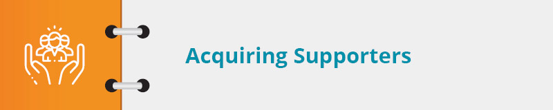 Check out some nonprofit marketing best practices for acquiring supporters.