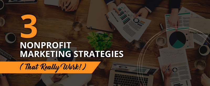 Check out these 3 nonprofit marketing strategies.