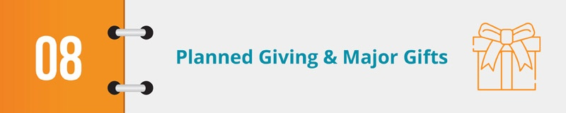 Planned giving and major gifts are different but valuable gifts your organization should strive for.