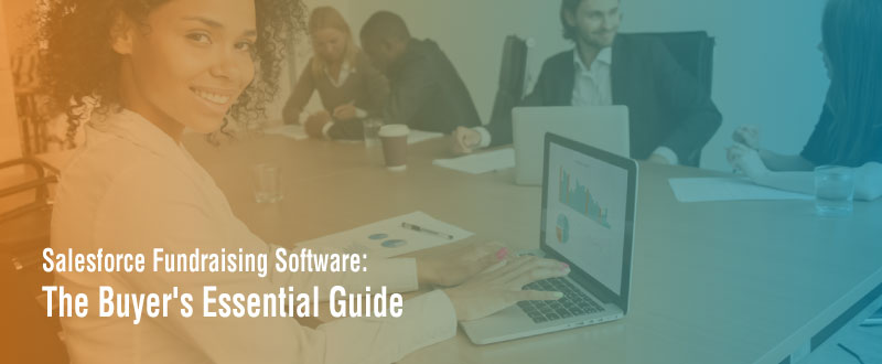 Check out the buyer's essential guide for Salesforce fundraising software.