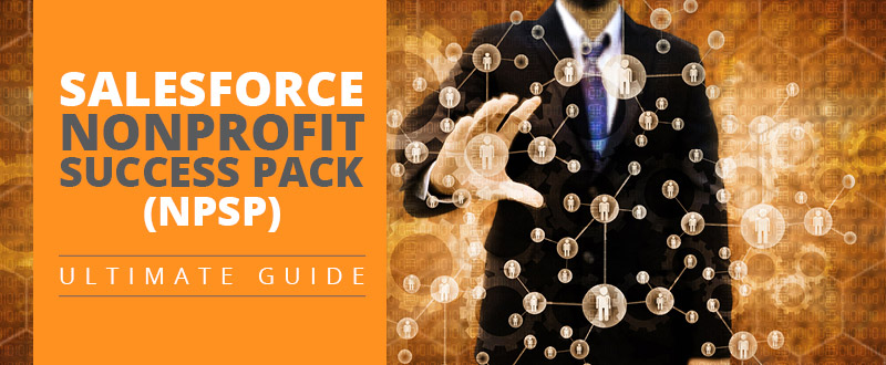 Check out our ultimate guide to using the Salesforce Nonprofit Success Pack.