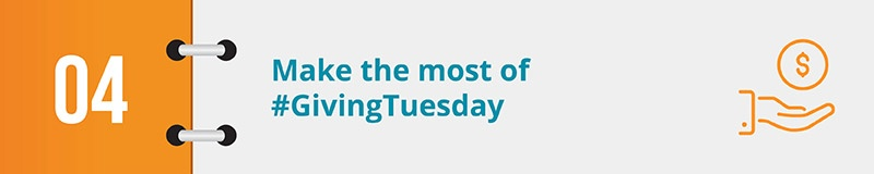 You can leverage Giving Tuesday to create a year-end campaign video that gets shared across the internet.
