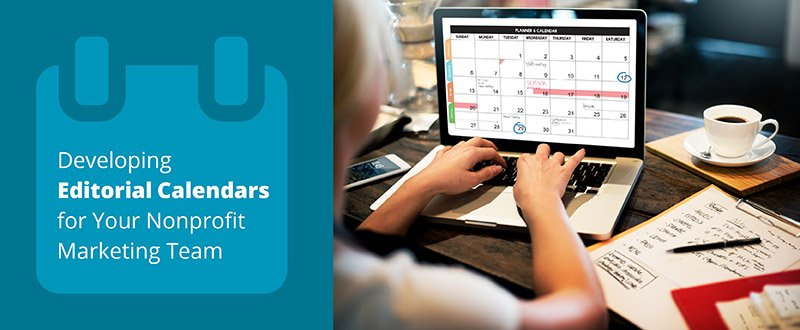 Developing Editorial Calendars For Your Nonprofit Marketing Team - Nonprofit communications calendar template
