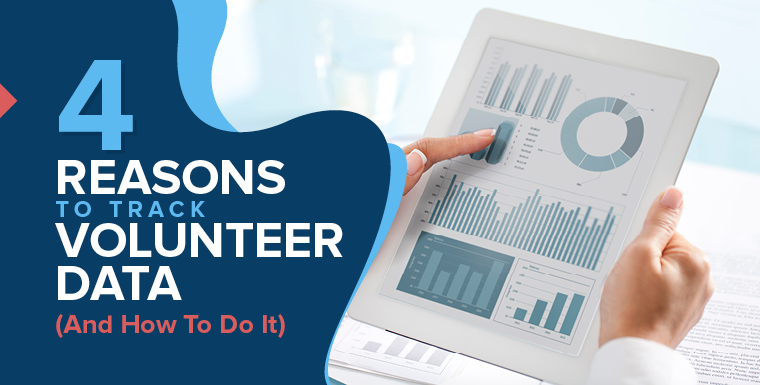 4 Reasons To Track Volunteer Data (And How To Do It)