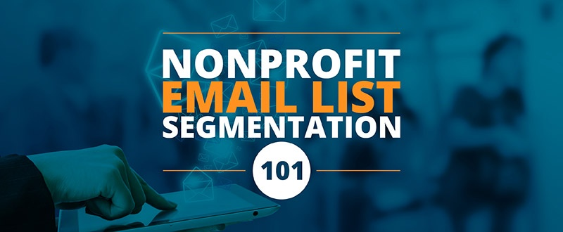 Nonprofit Email List Segmentation 101