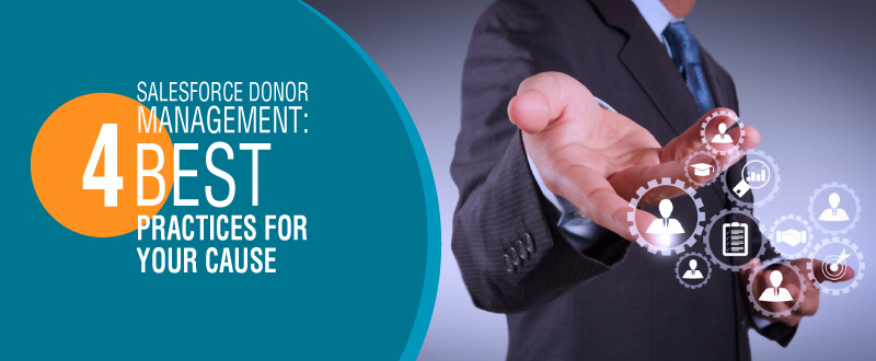 Salesforce Donor Management: 4 Best Practices for Your Cause