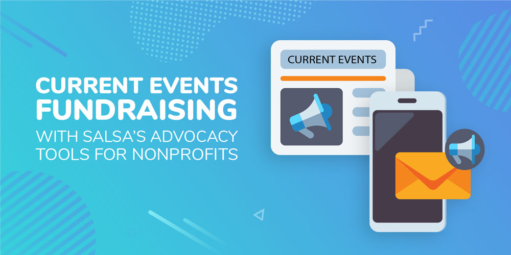 Fundraising Off Current Events With Advocacy Tools For Nonprofits