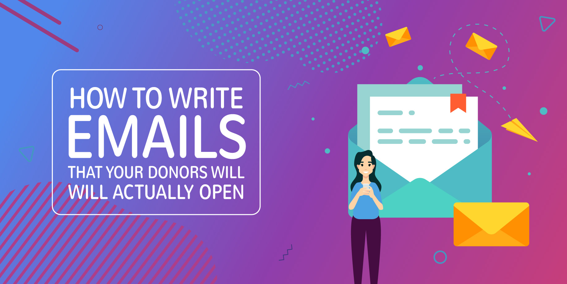 How to Write Emails That Your Donors Will Actually Open