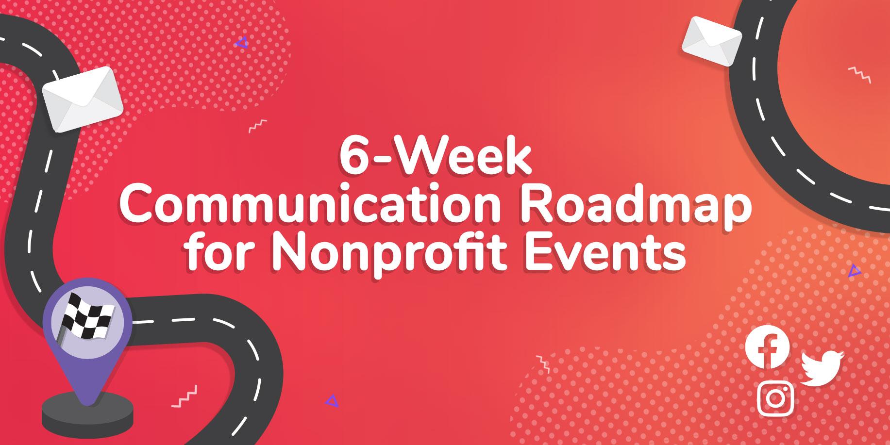 6 Week Communication Roadmap for Nonprofit Events