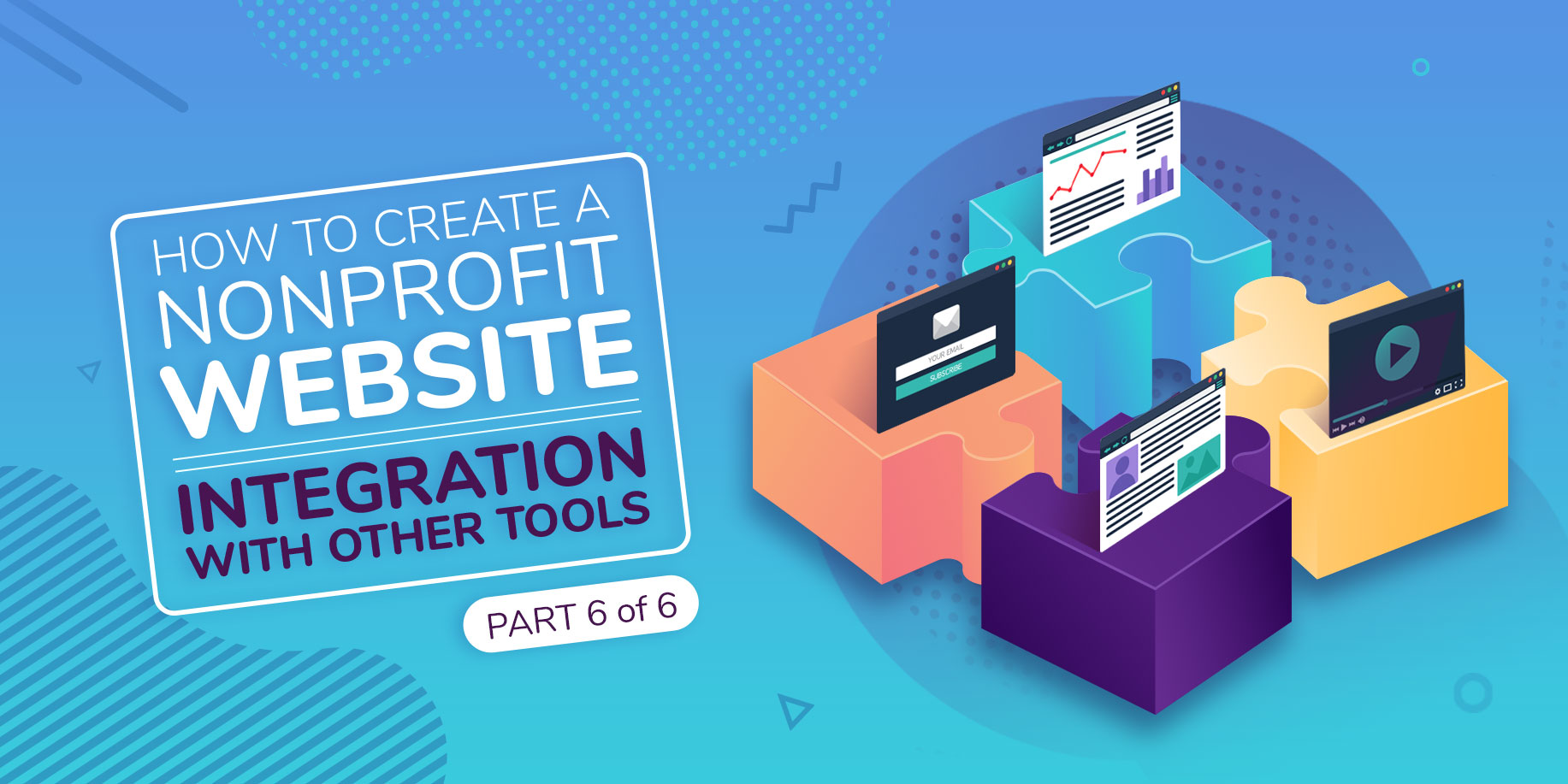 How to Create a Nonprofit Website and Integrate it With Other Tools