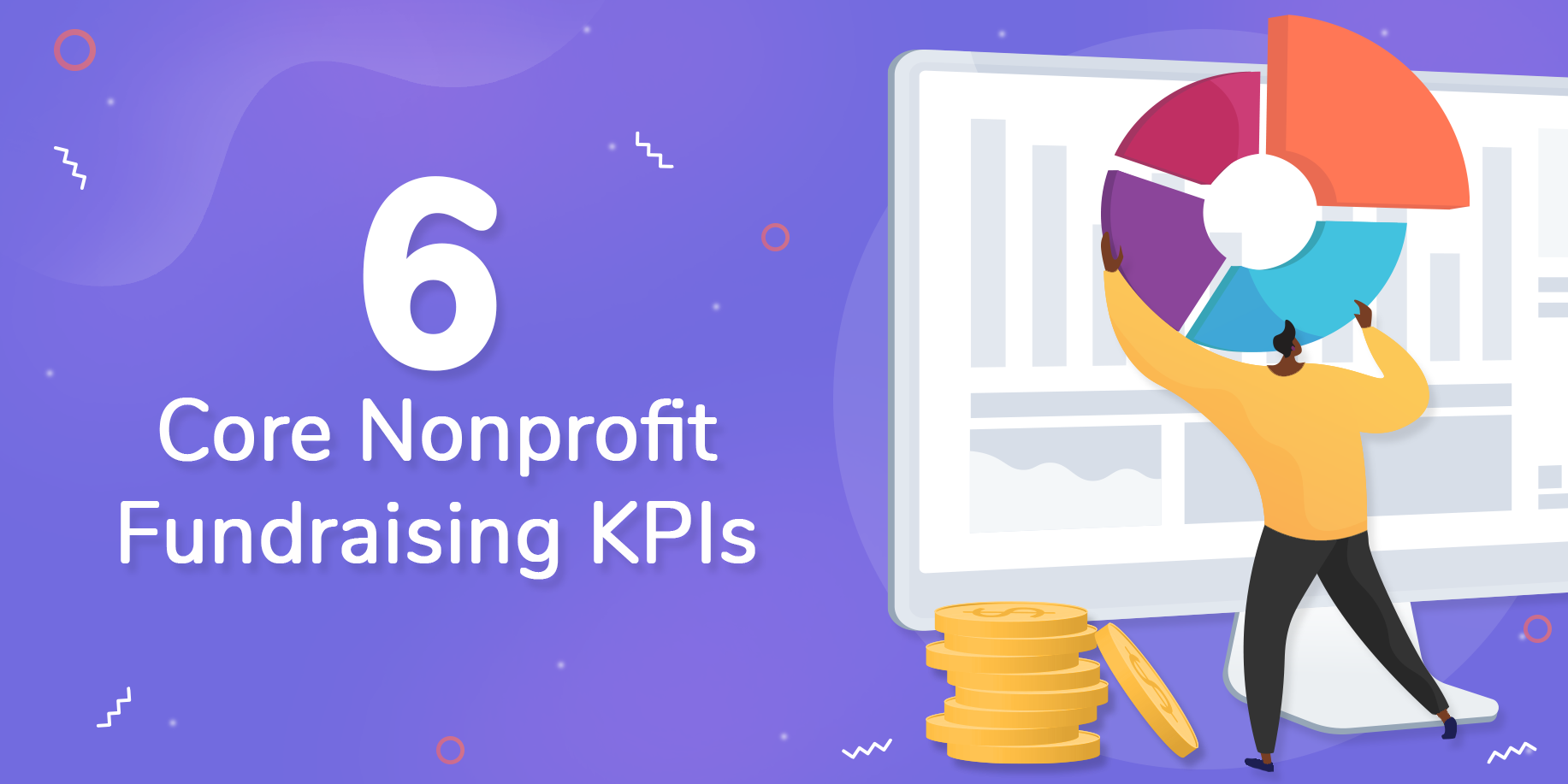 6 Core Nonprofit KPIs to Monitor the Health of Your Fundraising Program