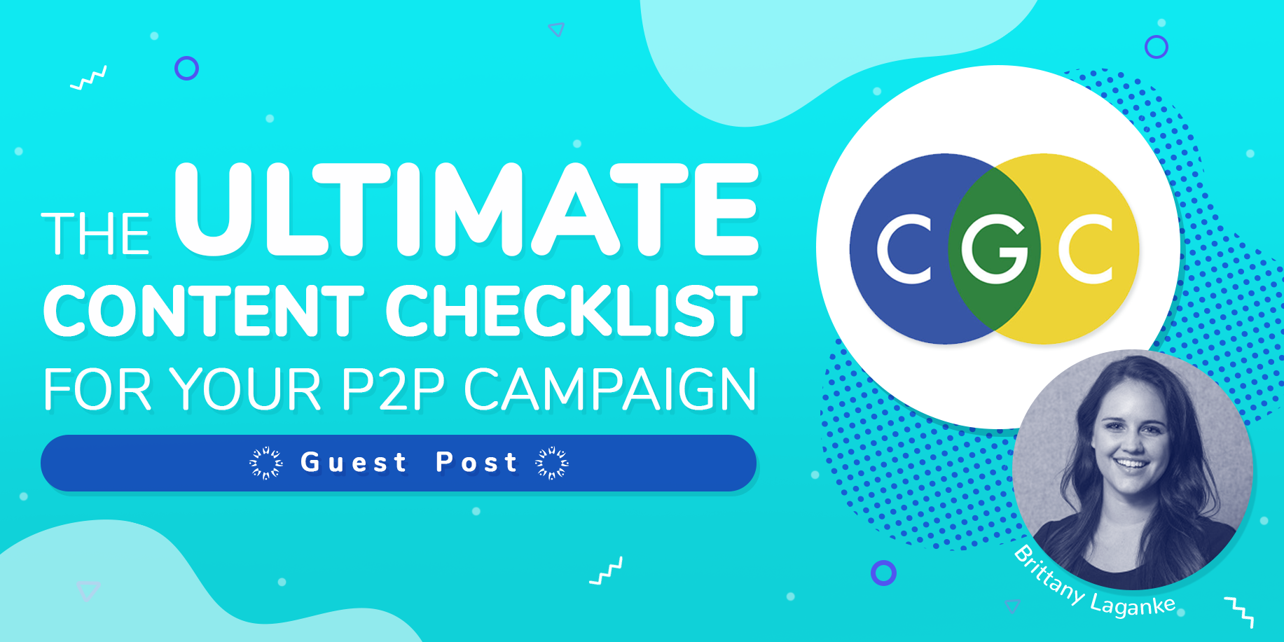The Ultimate Content Checklist for Your P2P Campaign